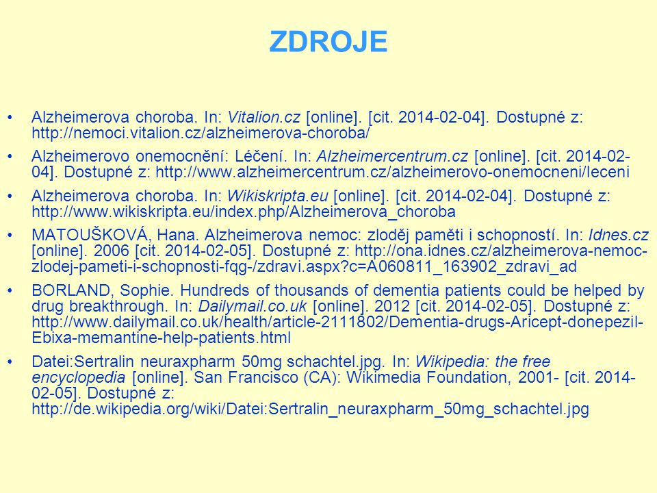 ZDROJE Alzheimerova choroba. In: Vitalion.cz [online]. [cit. 2014-02-04]. Dostupné z: http://nemoci.vitalion.cz/alzheimerova-choroba/